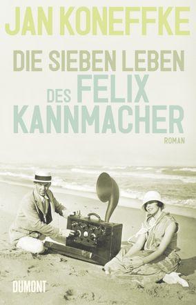 Die sieben Leben des Felix Kannmacher