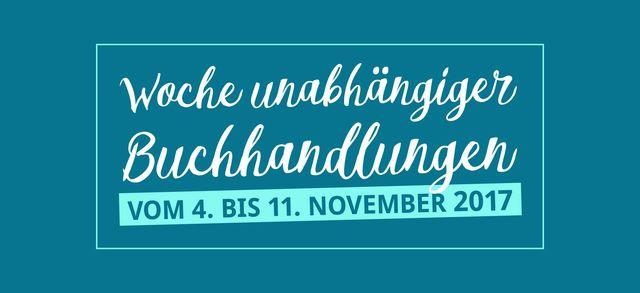 Woche des unabhängigen Buchhandels – unsere Autorinnen und Autoren machen mit!