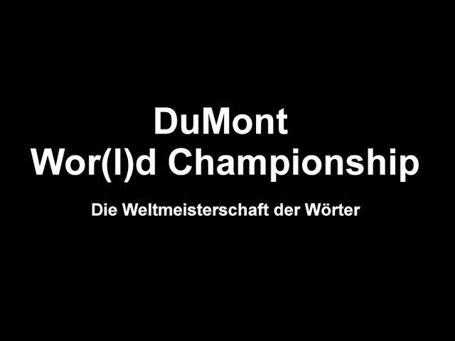 DuMont Wor(l)d Championship – Die Weltmeisterschaft der Wörter (Finale)