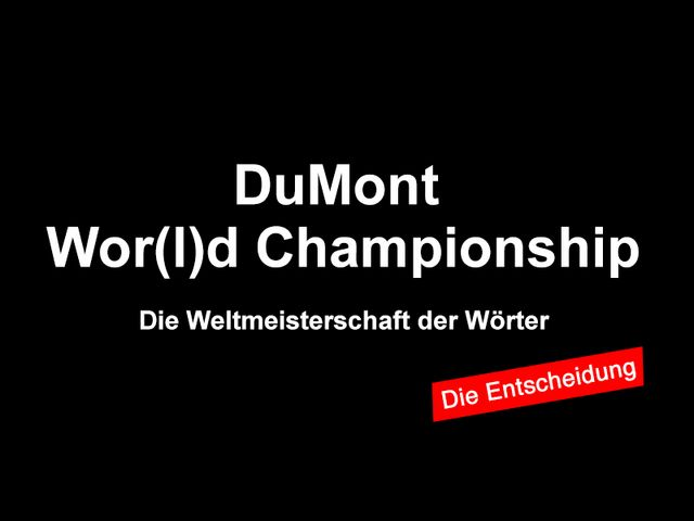 Die Entscheidung ist gefallen: DuMont Wor(l)d Championship