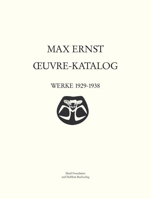 Max Ernst Oeuvre-Katalog - Band 4 Werke 1929 - 1938