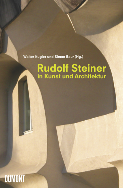 rudolf steiner in kunst und architektur 978 3 8321 9012 5 dumont buchverlag. Black Bedroom Furniture Sets. Home Design Ideas