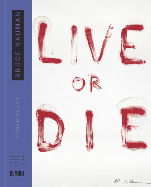 Bruce Nauman. Live or die.