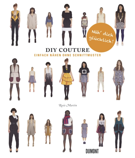 Do It Yourself Couture. Einfach nähen ohne Schnittmuster - () - 978 ...