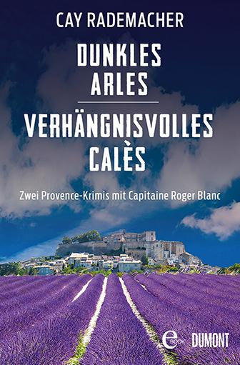 Dunkles Arles / Verhängnisvolles Calès